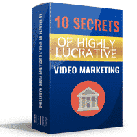 10 Secrets of Highly Lucrative Video Marketing